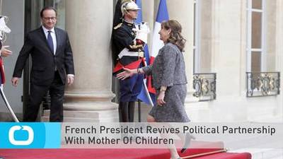 News video: French President Revives Political Partnership With Mother Of Children